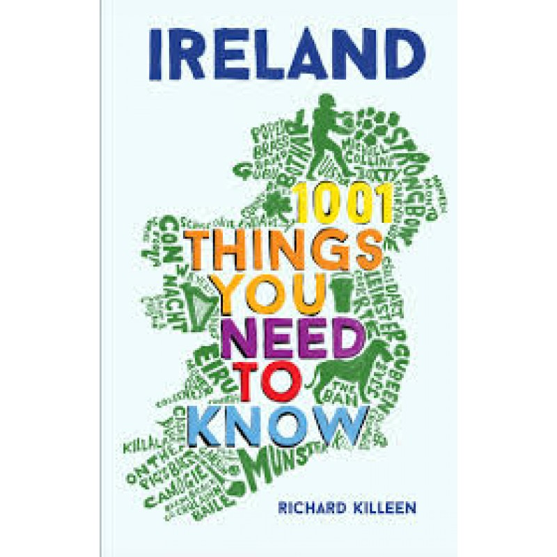 Ireland - 1001 Things You Need to know