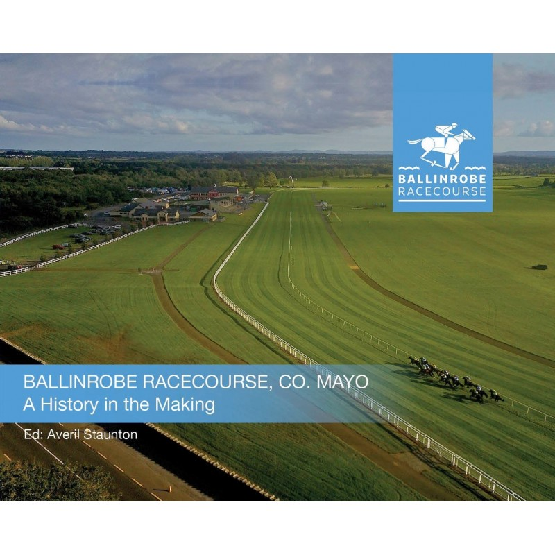 Ballinrobe Racecourse, Co. Mayo - A History in the Making