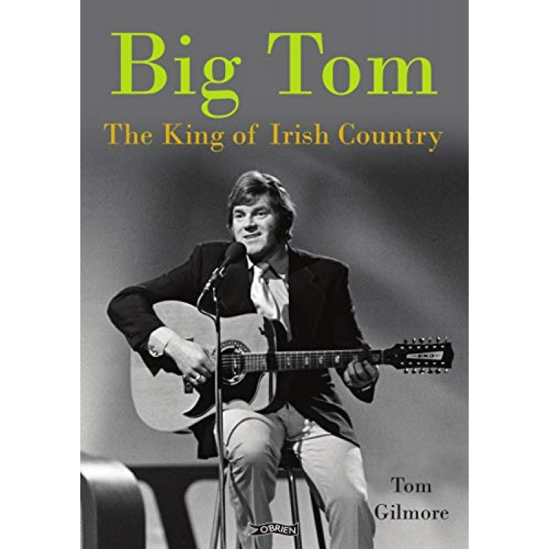 Big Tom - The King of Irish Country