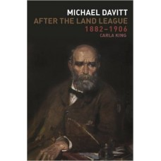Michael Davitt; After The Land League 1882-1906