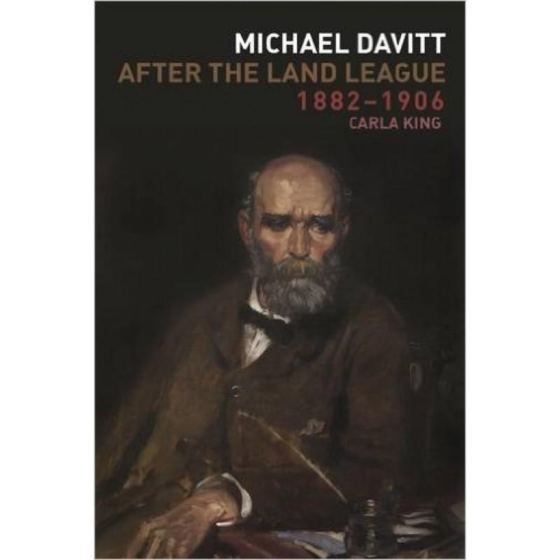 Michael Davitt; After The Land League 1882-1906