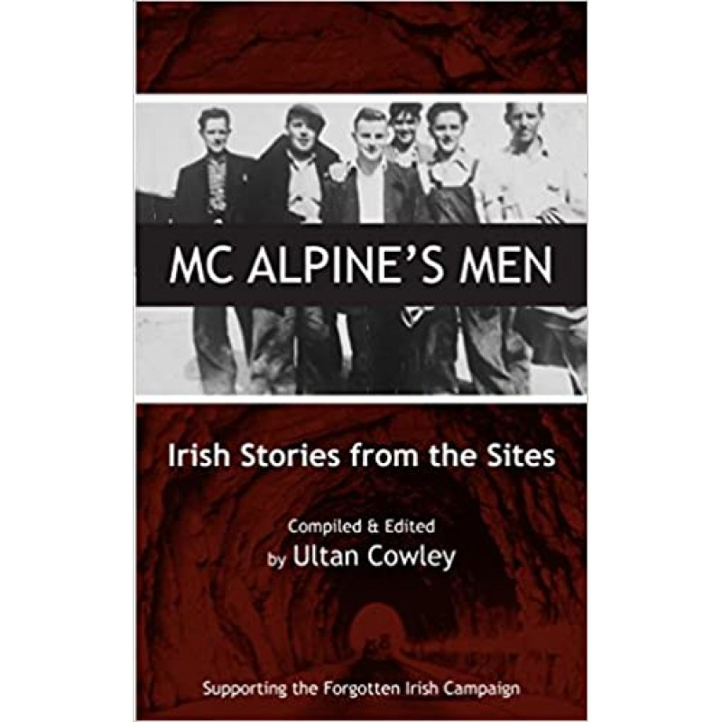 Mc Alpine's Men - Irish Stories from the Sites
