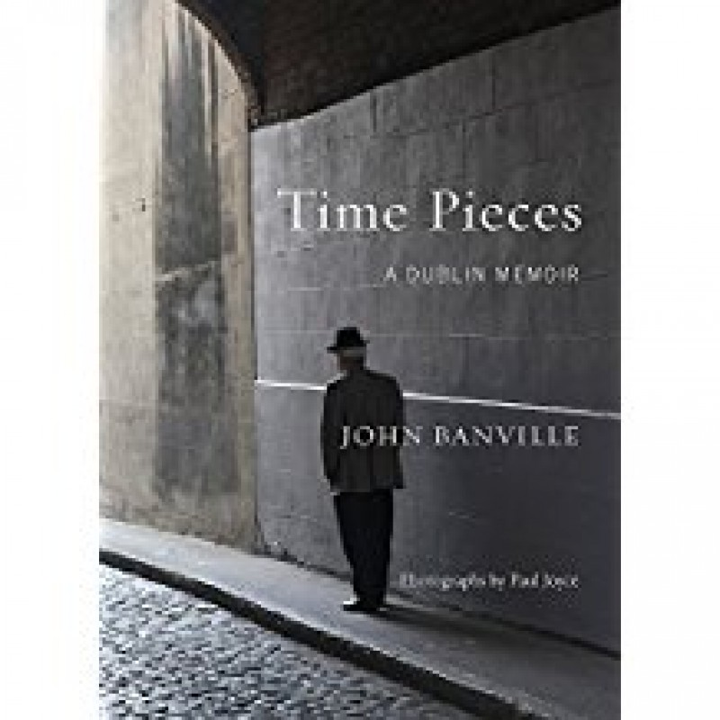 Time Pieces - A Dublin Memoir