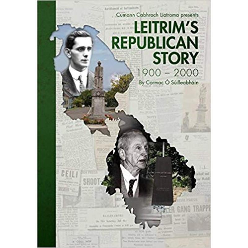 Leitrim's Republican Story, 1900 - 2000