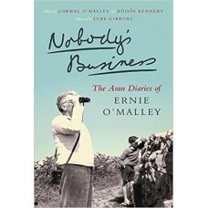 Nobody's Business - The Aran Diaries of Ernie O'Malley