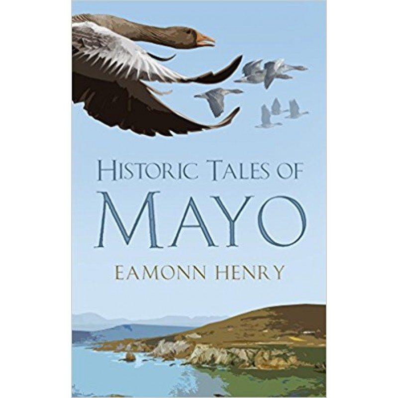 Historic Tales of Mayo