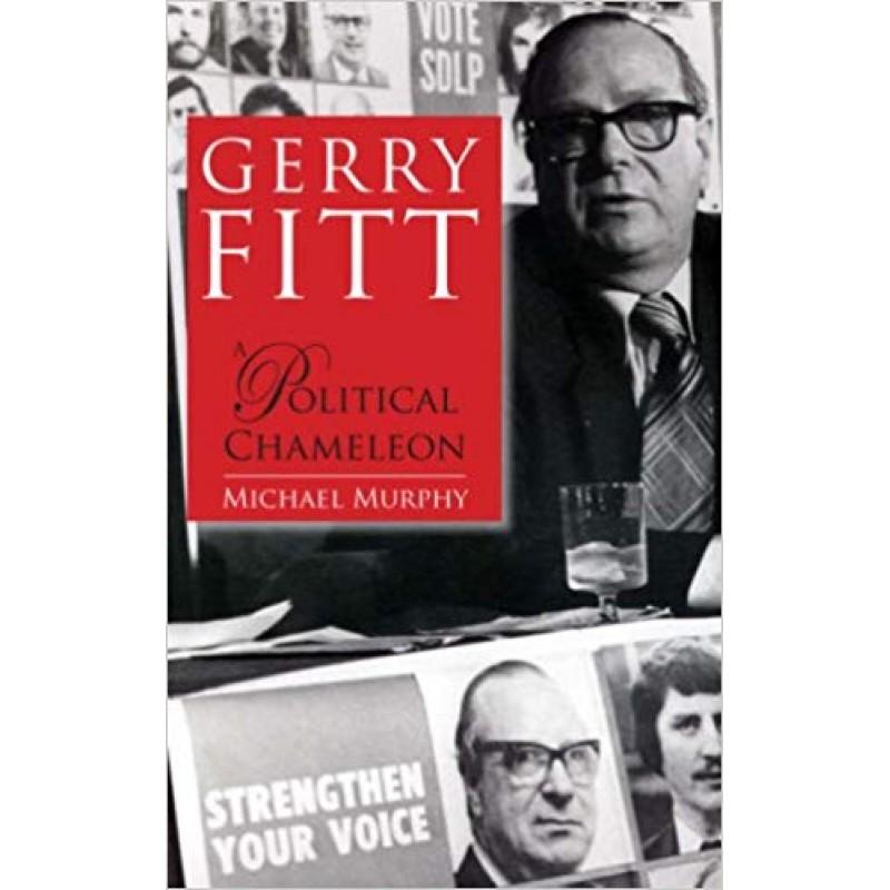 Gerry Fitt - A Political Chameleon