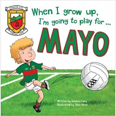 When I grow up, I'm going to play for Mayo