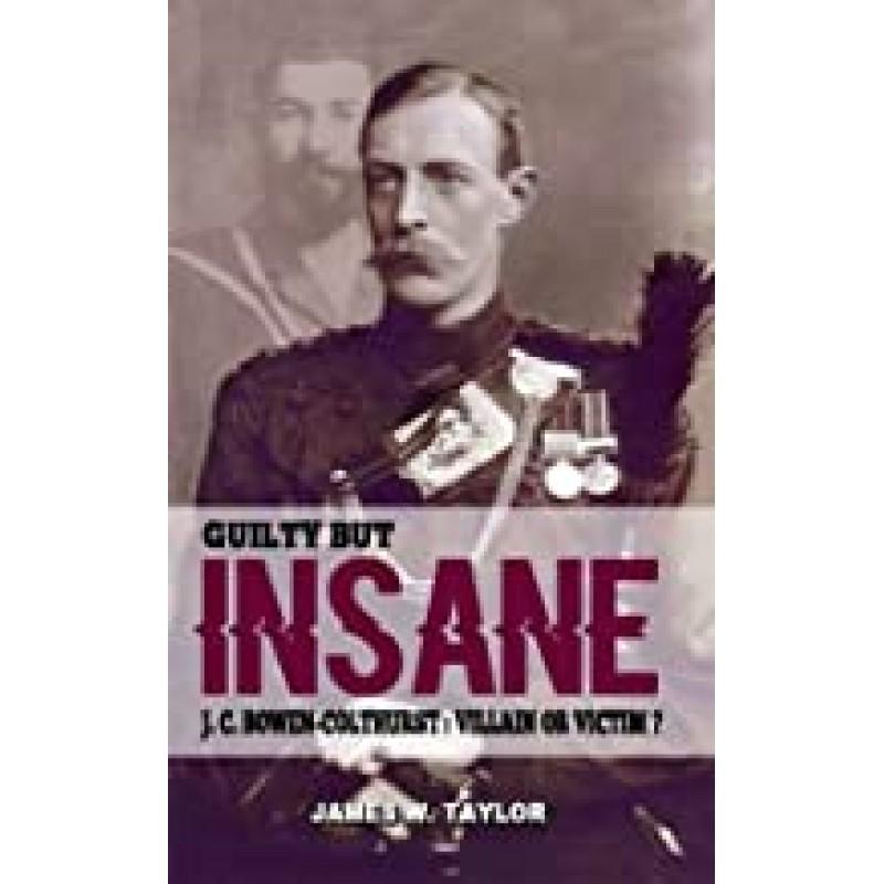Guilty But Insane - J.C. Bowen-Colthurst: Villain of Victim?