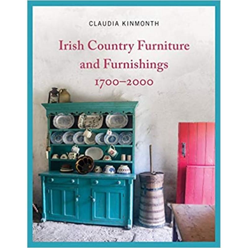 Irish Country Furniture and Furnishing 1700 - 2000