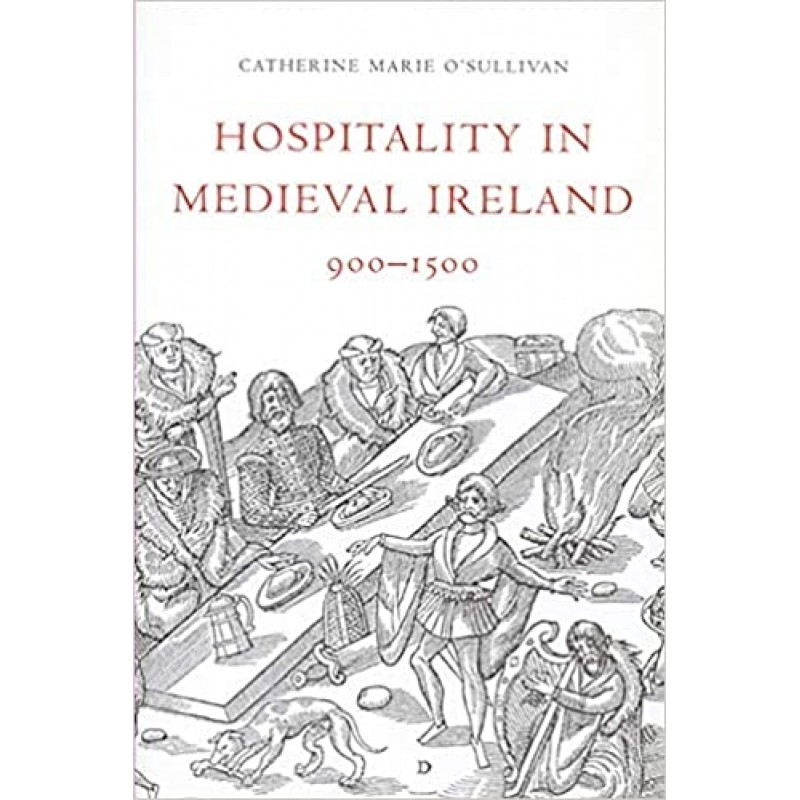 Hospitality in Medieval Ireland 900-1500