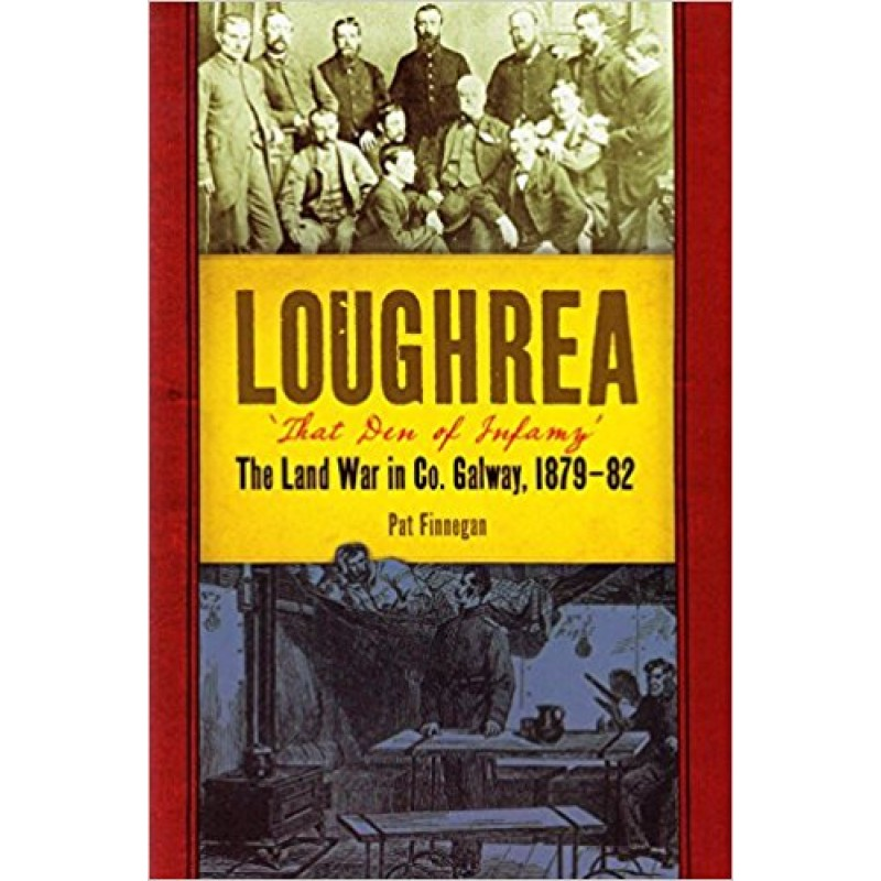 Loughrea, The Land War in County Galway, 1879-1882