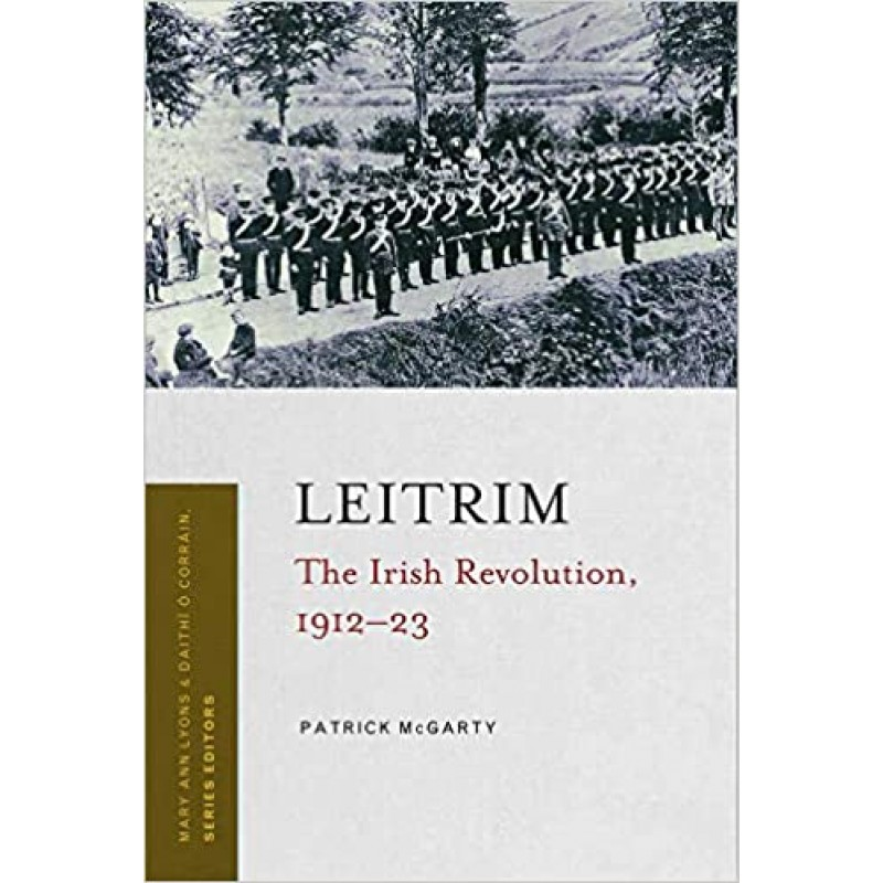 Leitrim: The Irish Revolution, 1912-1923