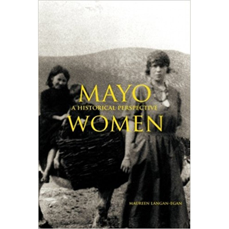 Women in Mayo 1821 - 1851, A Historical Perspective