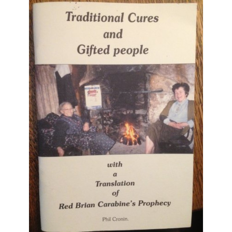 Traditional Cures and Gifted People with a Translation of Red Brian Carabine's Prophecy