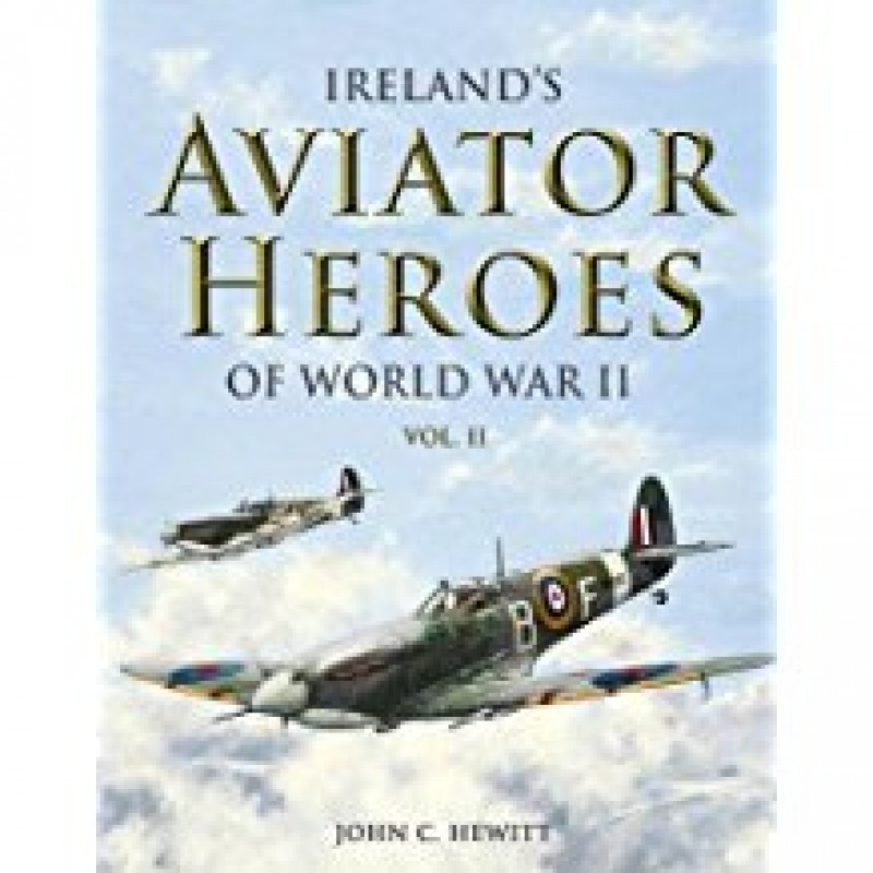 Ireland's Aviator Heroes of World War II
