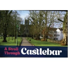 A Stroll Through Castlebar - Your Official Guide to Mayo's County Town