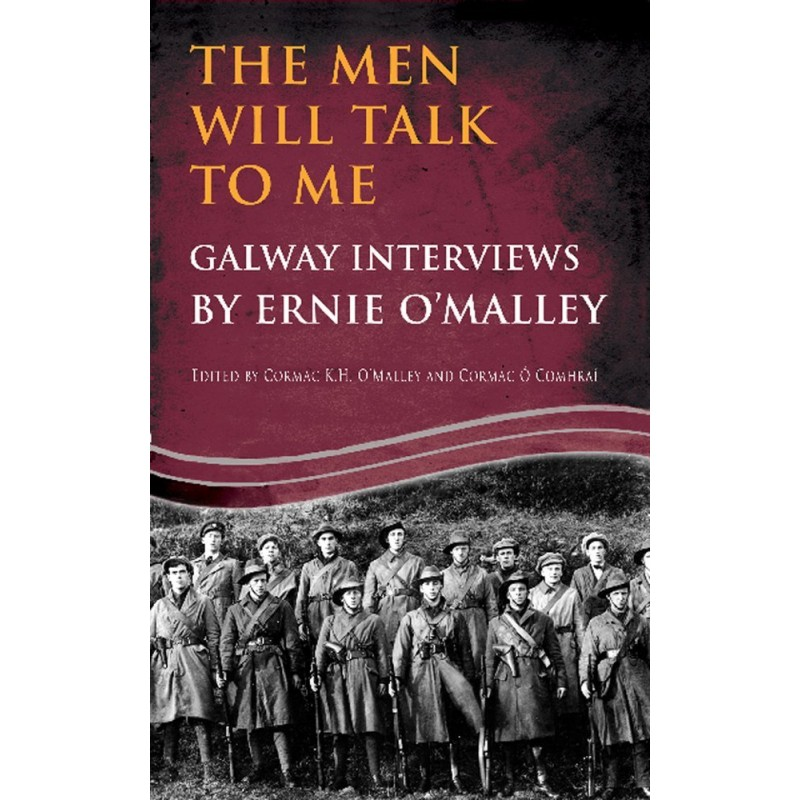 The Men will Talk to Me - Galway Interviews by Ernie O'Malley