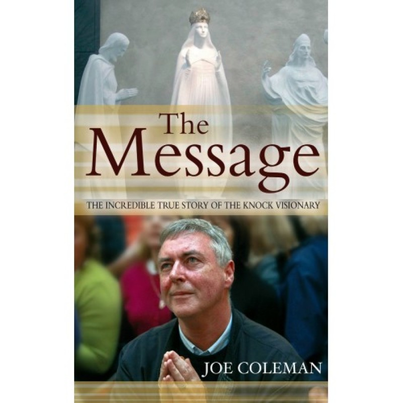 The Message - The Incredible True Story of the Knock Visionary