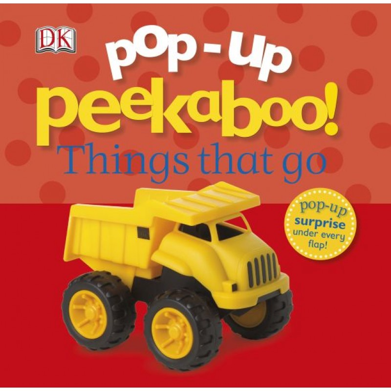 Pop-Up Peakaboo! Things that Go