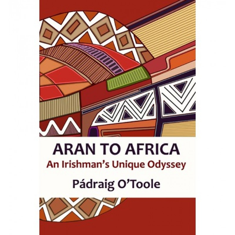 Aran to Africa - An Irishman's Unique Odyssey