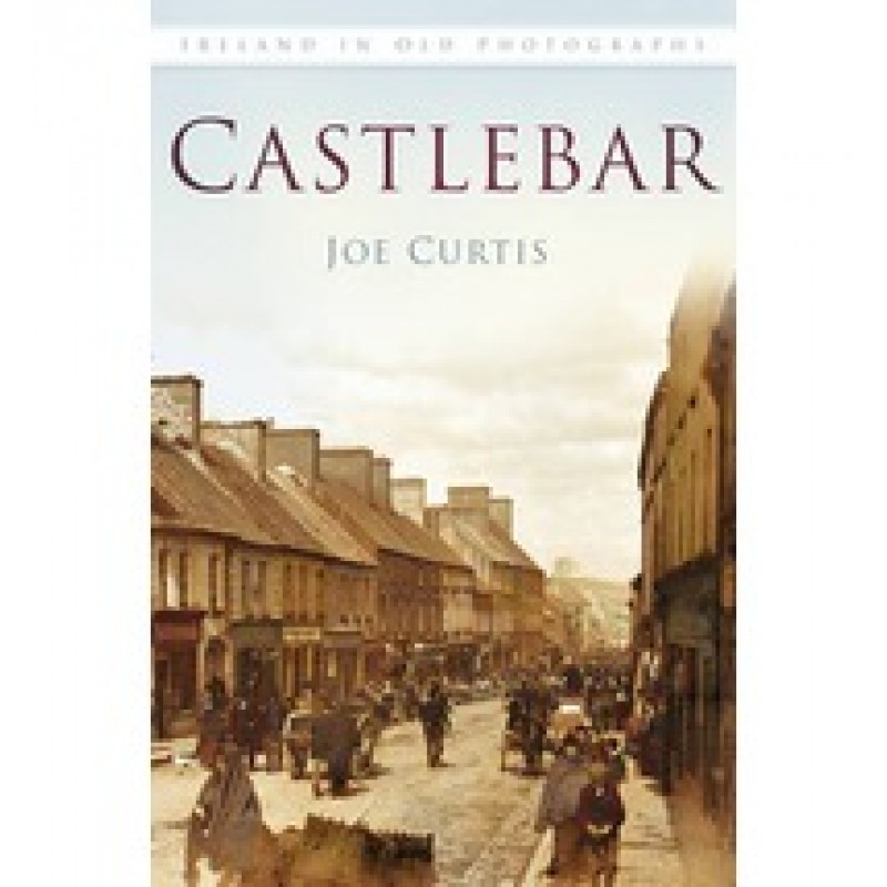 Castlebar in Old Photographs