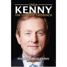 Enda Kenny: The Unlikely Taoiseach