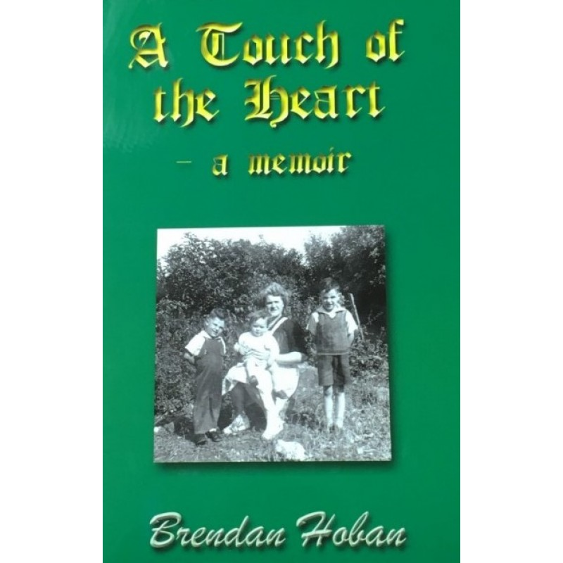 A Touch of the Heart - A Memoir