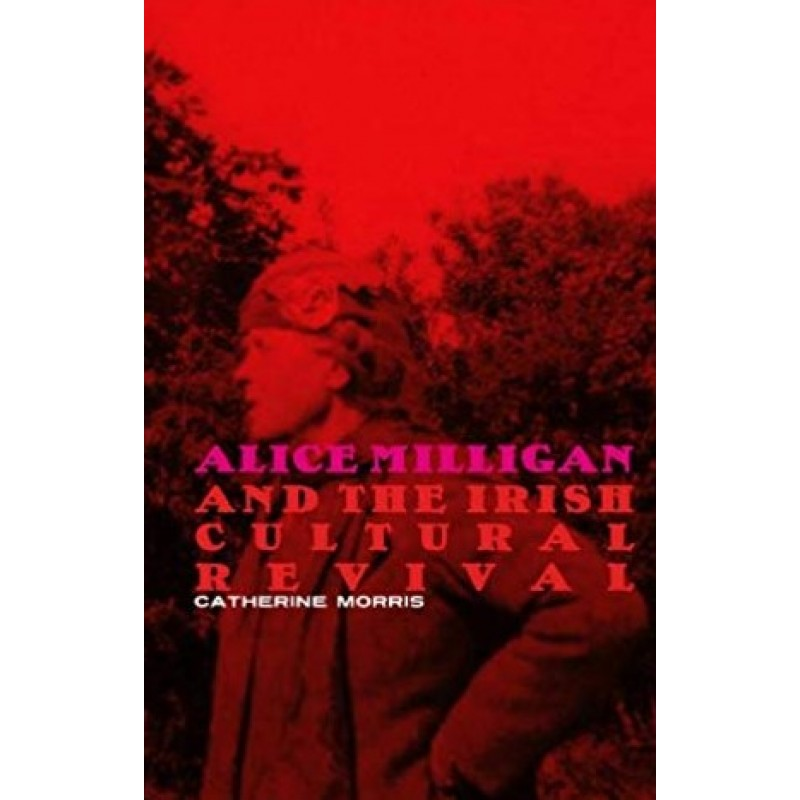 Alice Milligan and the Irish Cultural Revival