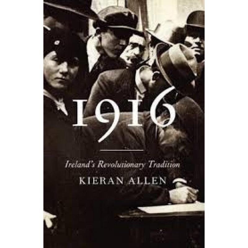 1916 - Ireland's Revolutionary Tradition