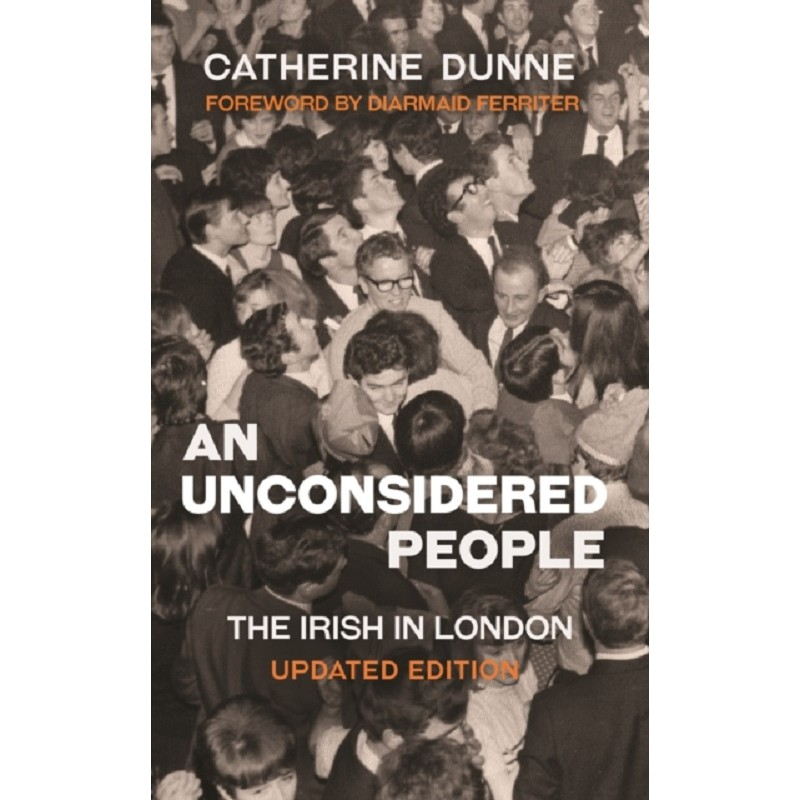 An Unconsidered People : The Irish in London