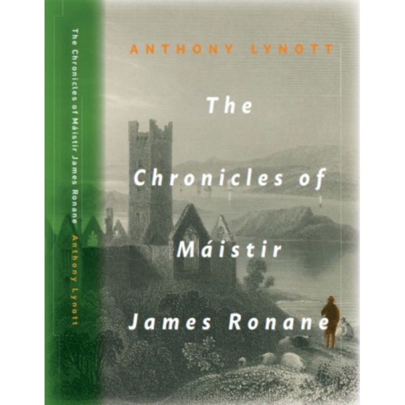 The Chronicles of Máistir James Ronane