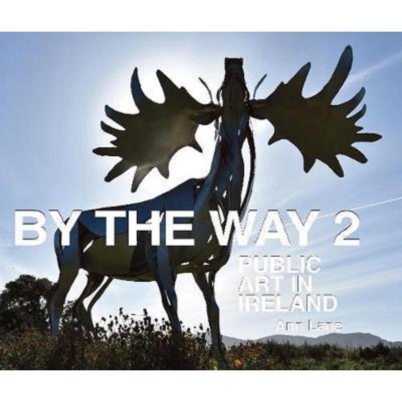 By The Way 2 Public Art in Ireland
