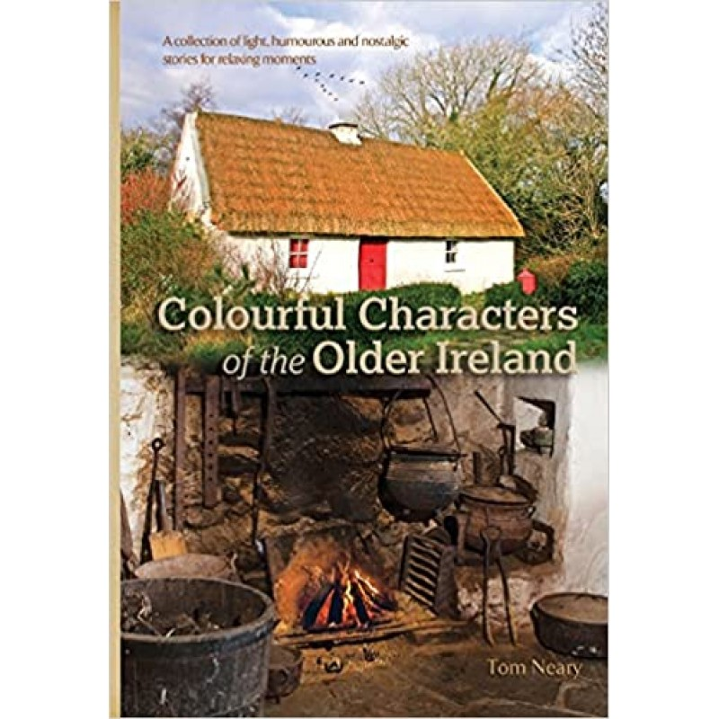 Colourful Characters of the Older Ireland