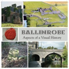 Ballinrobe - Aspects of a Visual History
