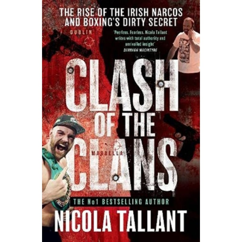 Clash of the Clans : The rise of the Irish narcos and boxing's dirty secret
