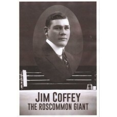 Jim Coffey The Roscommon Giant