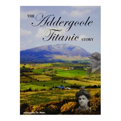 The Addergoole Titanic Story
