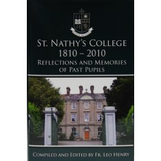 St. Nathy's College 1810-2010: Reflections and Memories of Past Pupils