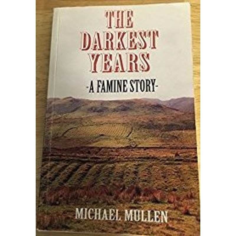 The Darkest Years -A Famine Story -