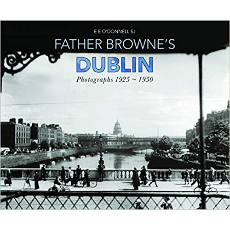 Father Browne's Dublin Photographs 1925-1950