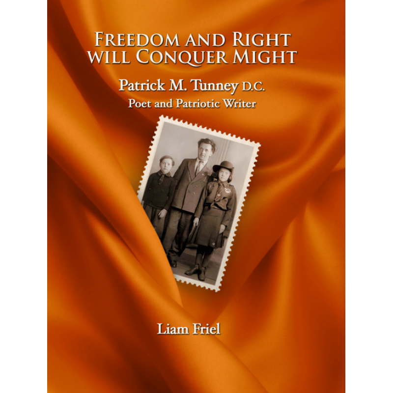 Freedom and Right Will Conquer Might: Patrick M. Tunney D. C. Poet and Patriotic Writer