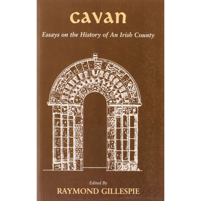 Cavan: Essays on the History of an Irish County