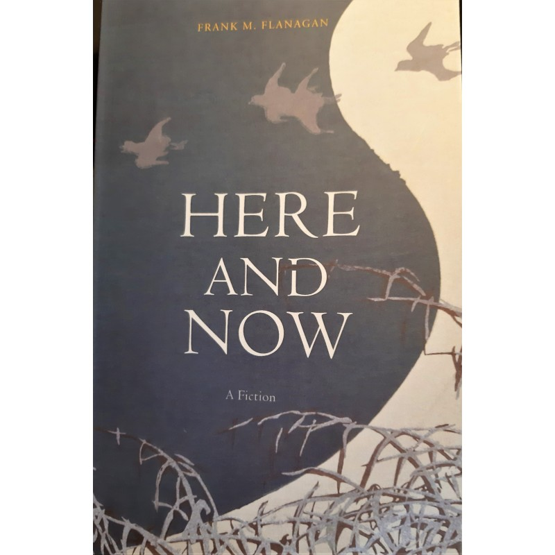 Here and Now: A Fiction