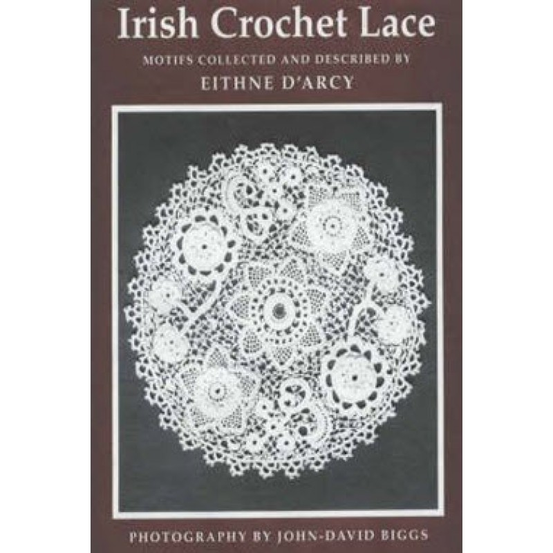 Irish Crochet Lace: Motifs Collected and Described