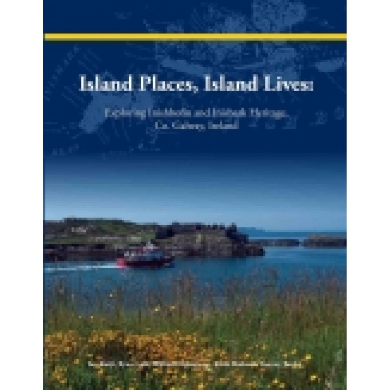 Island Places, Island Live - Exploring Inishbofin and Inishark Heritage, Co. Galway, Ireland