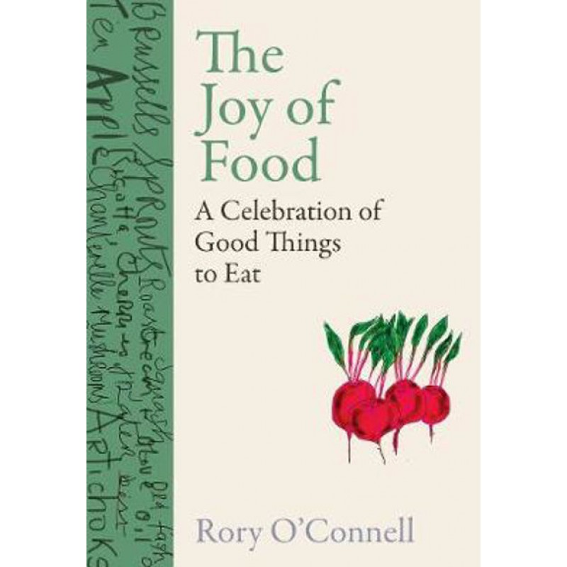 The Joy of Food - A Celebration of Good Things to Eat