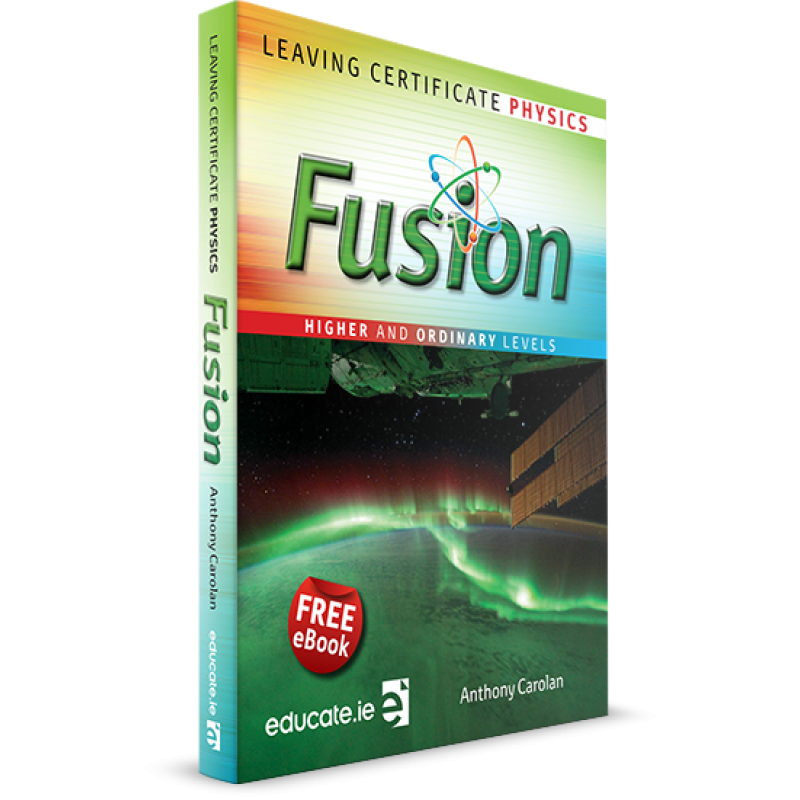 Fusion - LEAVING CERTIFICATE PHYSICS HIGHER AND ORDINARY LEVEL
