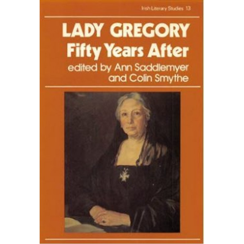 Lady Gregory: Fifty Years After