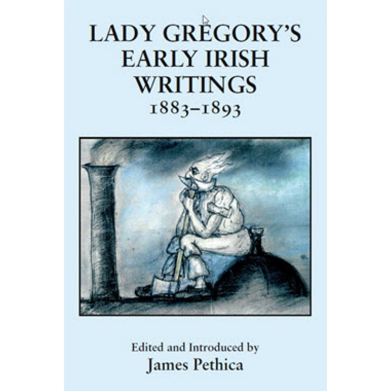 Lady Gregory Early Irish Writings 1883-1893